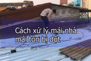 Cách xử lý mái nhà mái tôn bị dột